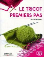 Le tricot ; premiers pas – Fernandez, Lucie