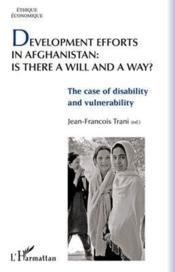 Vente livre :  Development efforts in Afghanistan is there a will and a way? the case of disability and vulnarability  - Jean Francois Trani