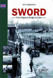 Vente livre :  Sword ; from Pegasus Bridge to Caen  - Yann Magdelaine
