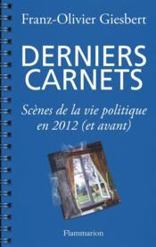 télécharger DERNIERS CARNETS ; SCÈNES DE LA VIE POLITIQUE EN 2012 (ET AVANT) pdf epub mobi gratuit dans livres 49073439_10347566