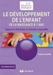 Le développement de l'enfant de la naissance à 7 ans ; approche théorique et activités corporelles - Couverture - Format classique