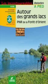 Autour Des Grands Lacs - Parc National Regional De La Foret D'Orient - Couverture - Format classique