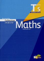 INDICE MATHS ; indice ; mathématiques ; terminale S, enseignement spécifique ; manuel de l'élève - Couverture - Format classique