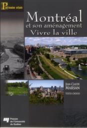 Montréal et son aménagement ; vivre la ville - Couverture - Format classique