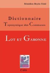 Dictionnaire toponymique des communes ; Lot-et-Garonne - Couverture - Format classique