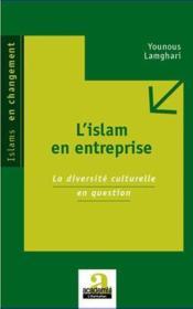 L'islam en entreprise ; la diversité culturelle en question - Couverture - Format classique