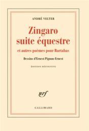 Zingaro, suite équestre et autres poèmes pour Bartabas - Couverture - Format classique