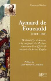 Aymard de Foucauld (1824-1863) - Couverture - Format classique