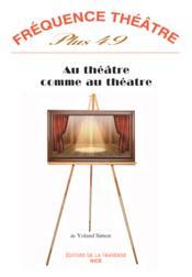 Revue Frequence Theatre Plus N.50 ; Au Théâtre Comme Au Théâtre - Couverture - Format classique
