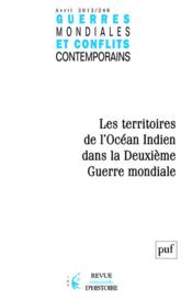Guerres Mondiales Conflits Contemporains N.246 ; Les Territoires De L'Océan Indien Dans La Deuxième Guerre Mondiale - Couverture - Format classique