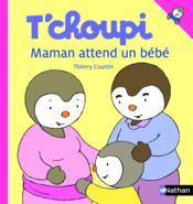 T'choupi ; maman attend un bebe – Thierry Courtin