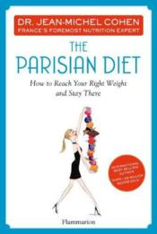 Vente livre :  The parisian diet : how to reach your right weight and stay there  - Jean-Michel Cohen
