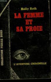 La Femme Et Sa Proie. Collection L'Aventure Criminelle N° 163 - Couverture - Format classique
