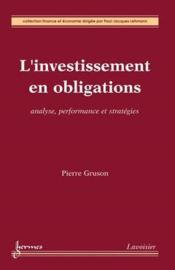 Vente  L'Investissement En Obligations. Analyse, Performance Et Strategies (Collection Finance Et Economie)  - Pierre Gruson