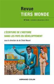 REVUE TIERS-MONDE N.216 ; l'écriture de l'histoire dans les pays en développement - Couverture - Format classique