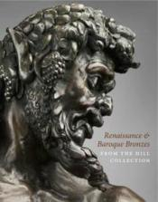 Vente livre :  Renaissance and Baroque bronzes ; from the hill collection  - Collectif