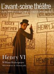 Vente  REVUE L'AVANT-SCENE THEATRE N.1364 ; Henry VI  - William Shakespeare
