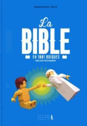La Bible en 1001 briques  - Brendan Powell Smith