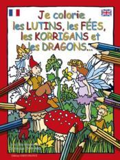 Je colorie les lutins, les fées, les korrigans et les dragons - Couverture - Format classique