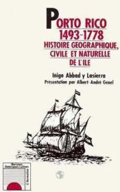 Porto Rico 1493-1778 ; histoire géographique, civile et naturelle de l'île - Couverture - Format classique