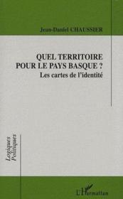 Quel territoire pour le pays basque ? ; les cartes de l'identité - Couverture - Format classique