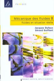 Mecaniques Des Fluides Ii : Fluides En Situation Reelle - Couverture - Format classique