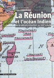 La Réunion et l'Océan Indien ; de la décolonisation au XXI siècle - Intérieur - Format classique