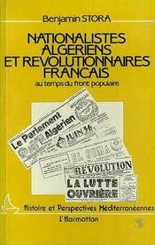 Nationalistes Algeriens Et Revolutionnaires Francais Au Temps Du Front Populaire - Intérieur - Format classique