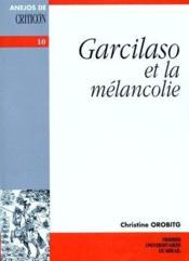Garcilaso Et La Melancolie - Couverture - Format classique