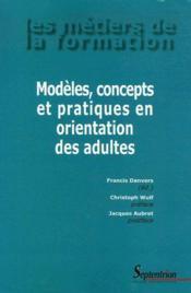 Modèles, concepts et pratiques en orientation des adultes - Couverture - Format classique