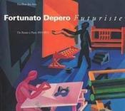 Fortunato Depero Futuriste - De Rome A Paris 1915-1925 - Couverture - Format classique