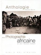 Anthologie De La Photographie Africaine Et De L'Ocean Indien - Couverture - Format classique