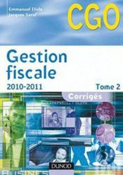 Gestion fiscale t.2 ; corriges (edition 2011/2012)