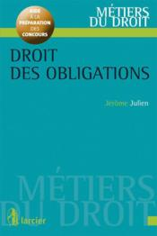 Droit des obligations  - Jerome Julien - Jérôme Julien