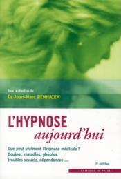 L'hypnose aujourd'hui (2e édition) - Couverture - Format classique