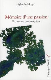 Mémoire d'une passion ; un parcours psychanalytique - Couverture - Format classique