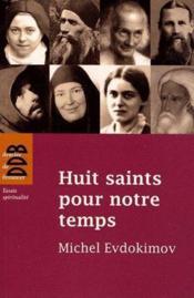 Huit saints pour notre temps - Couverture - Format classique