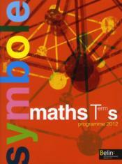 Symbole ; Mathématiques ; Terminale S, Enseignement Obligatoire ; Manuel De L'Elève - Couverture - Format classique