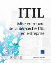 ITIL V3 ; mise en oeuvre de la démarche ITIL en entreprise - Couverture - Format classique