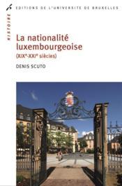 De la nationalite luxembourgeoise (xix -xxxi siecles) - Couverture - Format classique