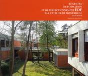 Le centre de formation et de perfectionnement EDF ; par l'atelier de Montrouge - Couverture - Format classique
