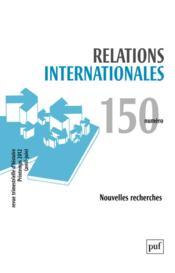 RELATIONS INTERNATIONALES N.150 ; nouvelles recherches - Couverture - Format classique