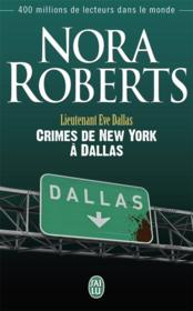 Lieutenant Eve Dallas T.33 ; crimes de New York à Dallas  - Nora Roberts