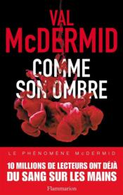 Vente  Comme son ombre  - Val Mcdermid