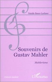 Souvenirs de gustav mahler ; mahleriana - Intérieur - Format classique