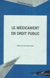Le Medicament En Droit Public - Intérieur - Format classique