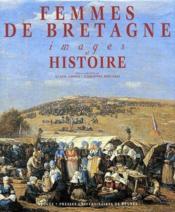 Femmes de Bretagne, images et histoire - Couverture - Format classique