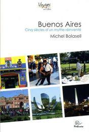 Buenos Aires ; Cinq Siecles D'Un Mythe Reinvente - Intérieur - Format classique