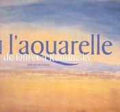 L'Aquarelle. De Durer A Kandinsky - Intérieur - Format classique
