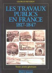 Les travaux publics en france 1817-1847 trente annee glorieuse - Intérieur - Format classique